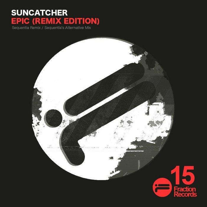 SUNCATCHER - Epic (remix edition)