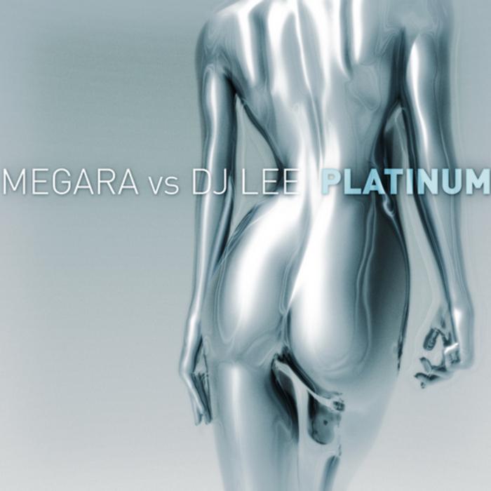 MEGARA vs DJ LEE/VARIOUS - Platinum