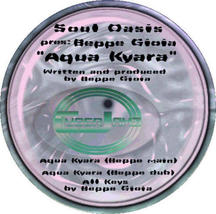 SOUL OASIS presents BEPPE GIOIA - Aqua Kyara