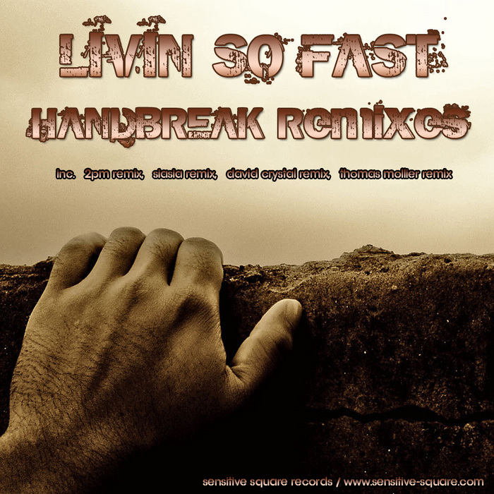 LIVIN' SO FAST - Handbreak (remixes)