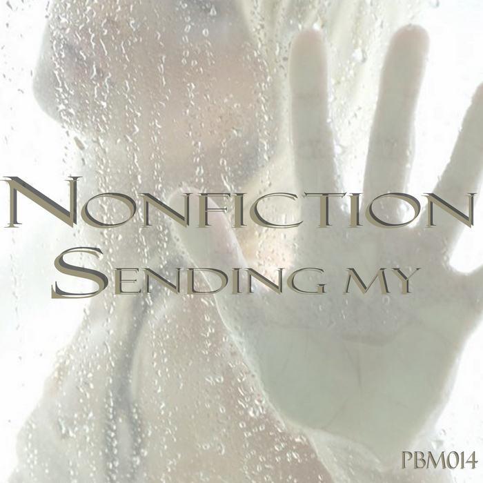 NONFICTION - Sending My EP