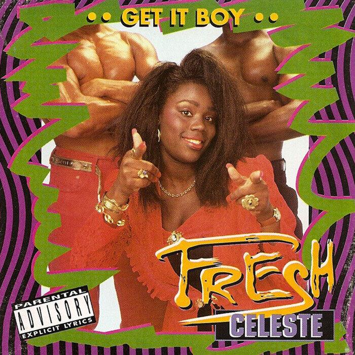 FRESH CELESTE - Get It Boy