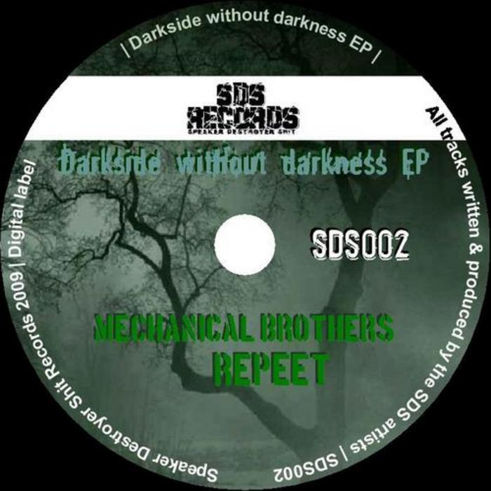MECHANICAL BROTHERS/REPEET - Darkside Without Darkness