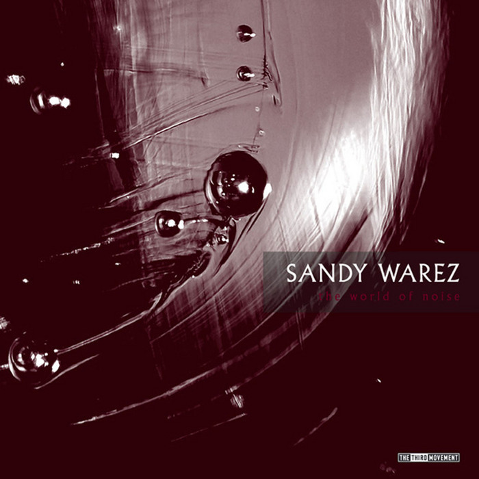 WAREZ, Sandy - The World Of Noise