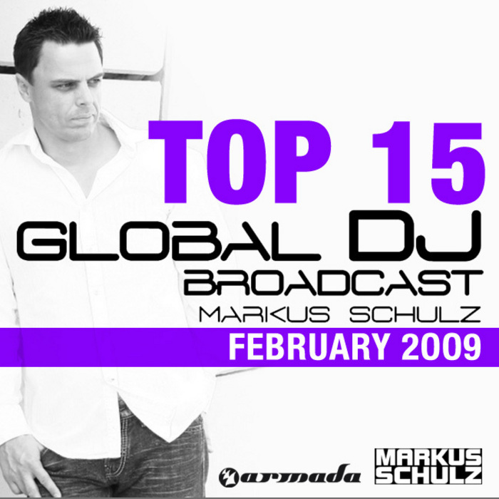 SCHULZ, Markus/VARIOUS - Global DJ Broadcast Top 15 - February 2009