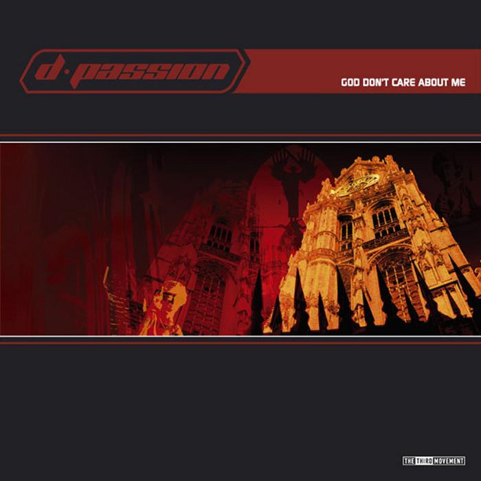 D PASSION - God Don't Care About Me