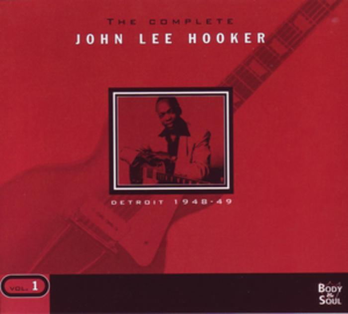 HOOKER, John Lee - The Complete Vol 1 - Detroit 1948-1949