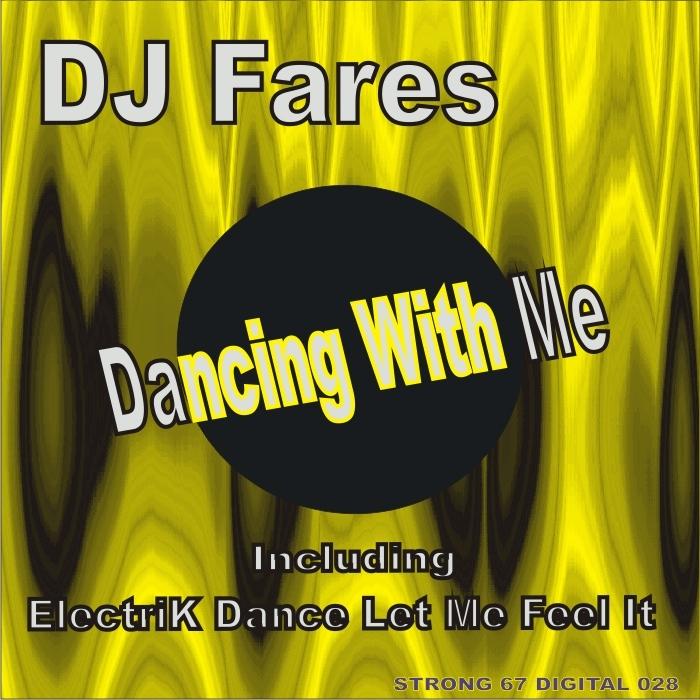 DJ FARES - Dancing With Me