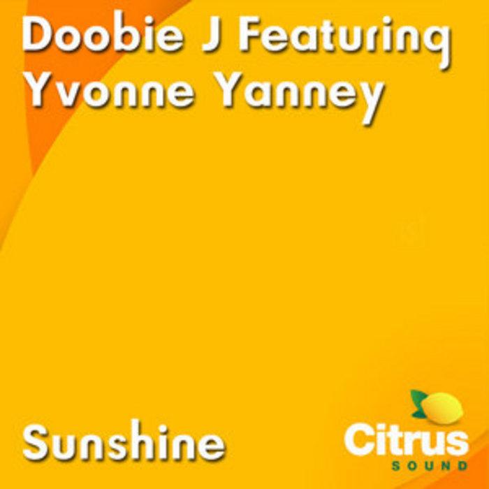 DOOBIE J feat YVONNE YANNEY - Sunshine