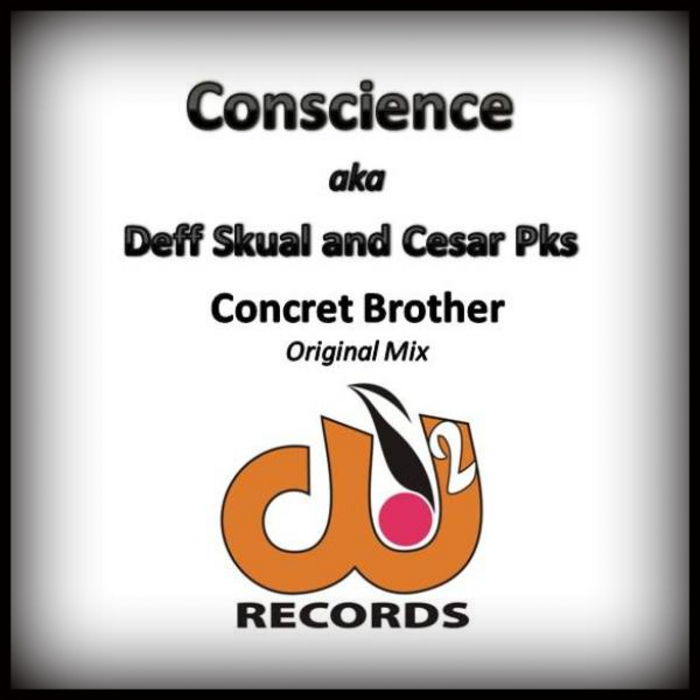 CONSCIENCE aka DEFF SKUAL/CESAR PKS - Concret Brother
