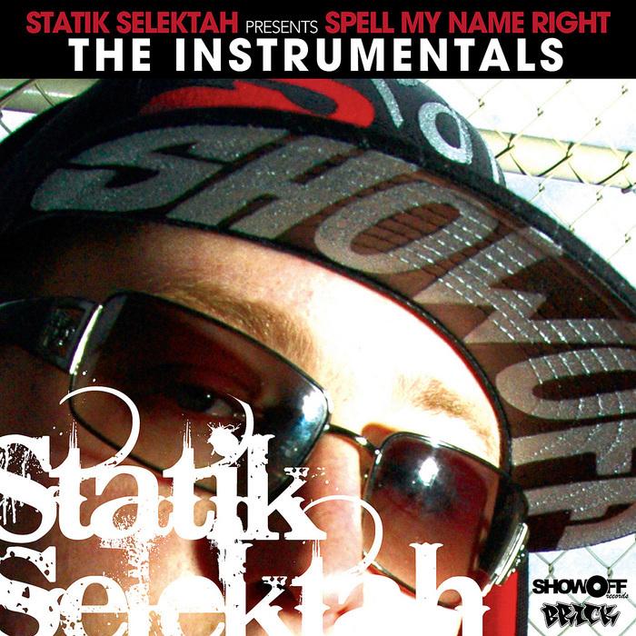 STATIK SELEKTAH - Statik Selektah Presents: Spell My Name Right - The Instrumentals