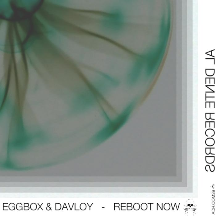 EGGBOX/DAVLOY - Reboot Now