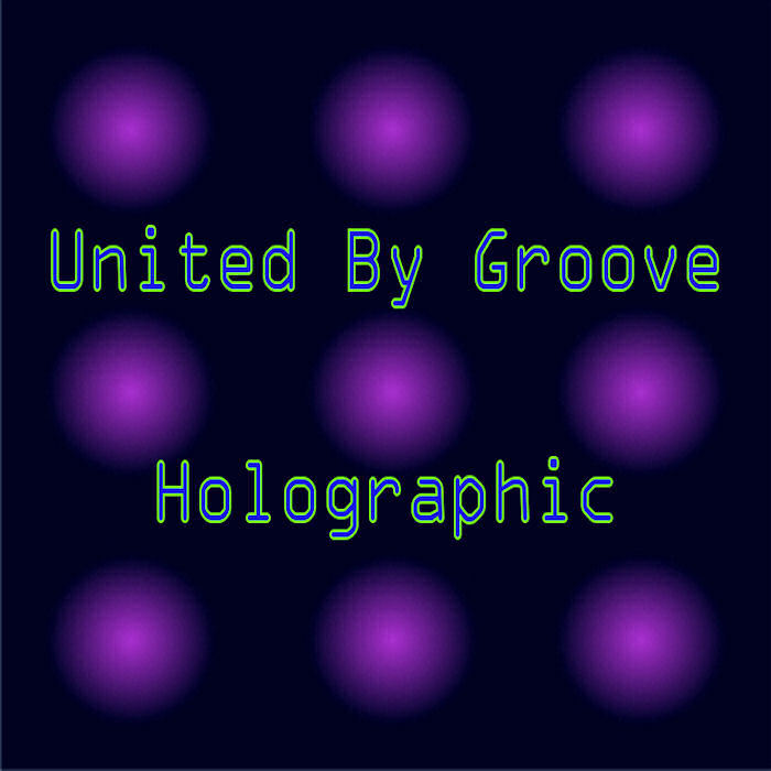 UNITED BY GROOVE - Holographic