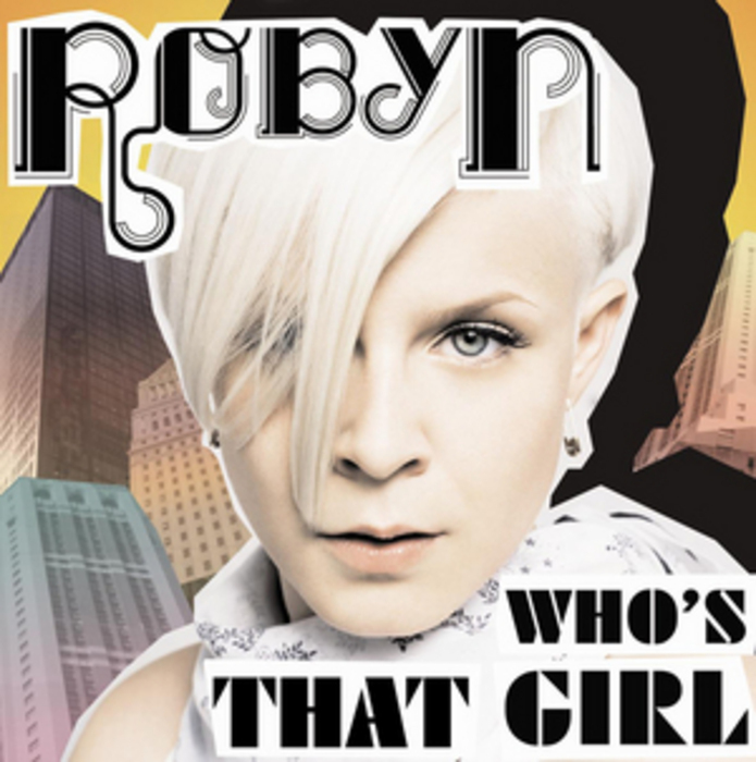 ROBYN - Who´s That Girl?