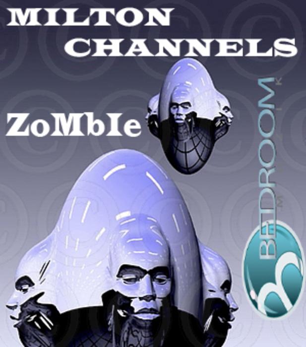 CHANNELS, Milton - Zombie
