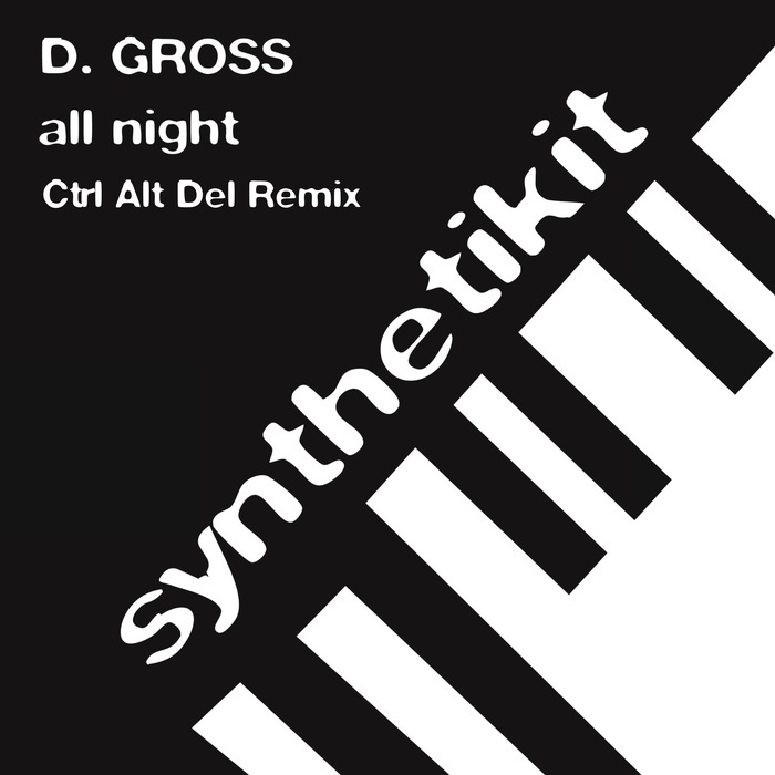 D GROSS - All Night (Ctrl Alt Del remix)