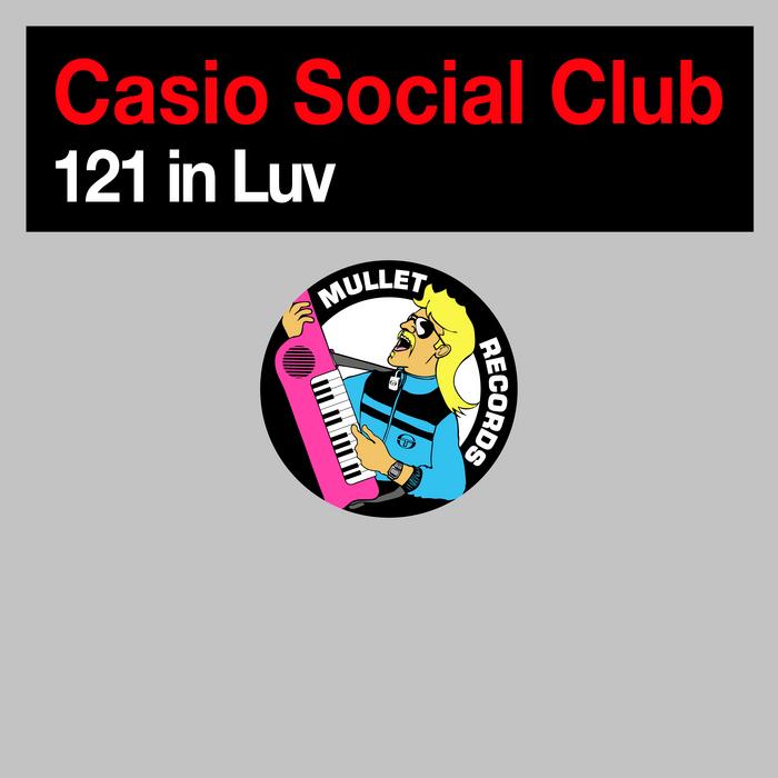CASIO SOCIAL CLUB - 121 In Luv