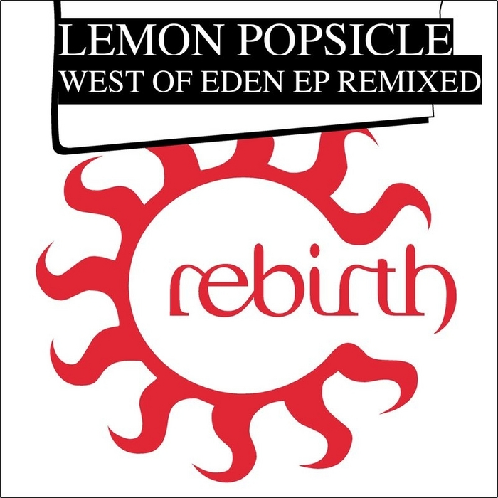 LEMON POPSICLE - West Of Eden: EP Remixed