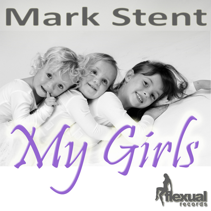 STENT, Mark - My Girls