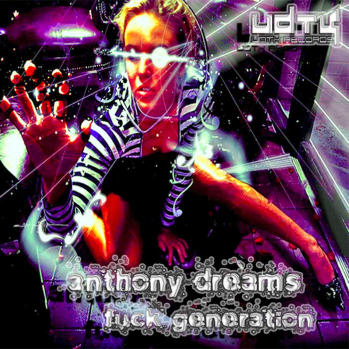 ANTHONY DREAMS - Fuck Generation