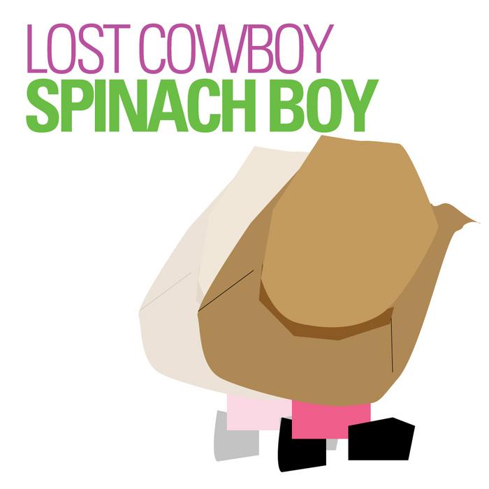 LOST COWBOY - Spinach Boy