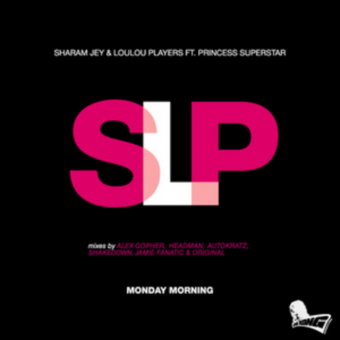 JEY, Sharam/LOULOU PLAYERS feat PRINCESS SUPERSTAR - Monday Morning