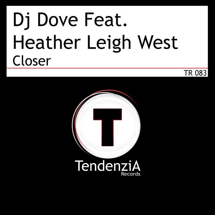 DJ DOVE feat HEATHER LEIGH WEST - Closer