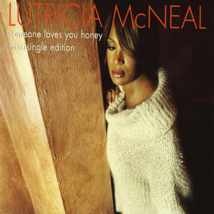 MCNEAL, Lutricia - Someone Loves You Honey (maxi single edition)