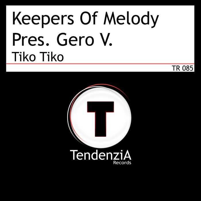 KEEPERS OF MELODY presents GERO V - Tiko Tiko