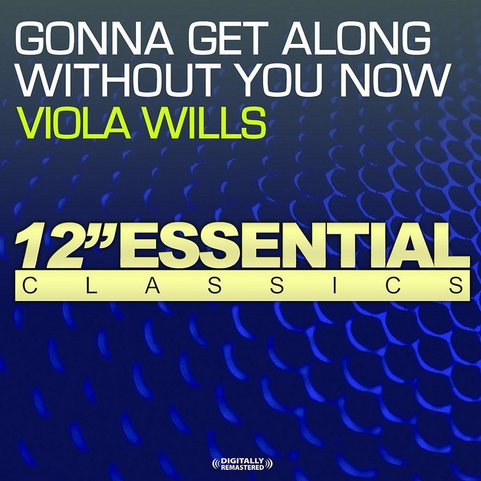 WILLS, Viola - Gonna Get Along Without You Now (1994 version)