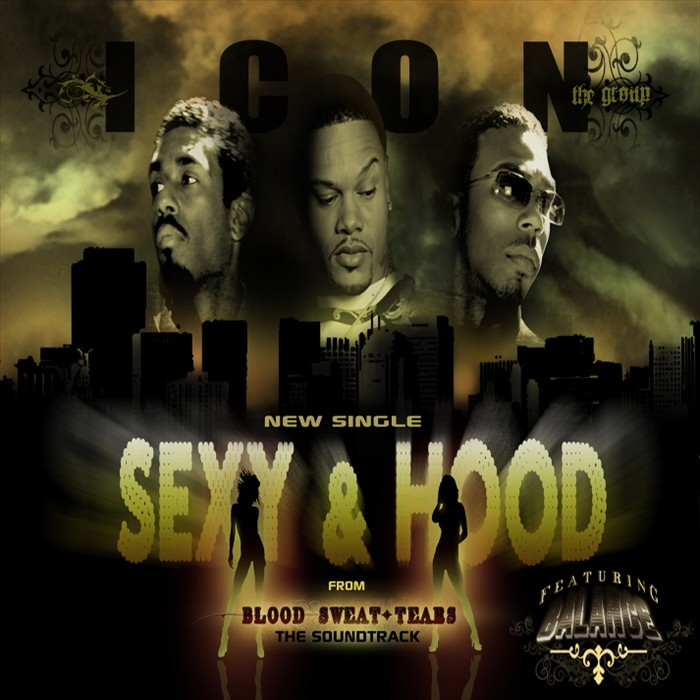 ICON THE GROUP - Sexy & Hood