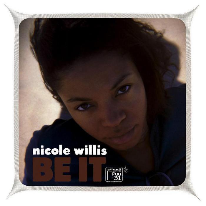WILLIS, Nicole - Be It