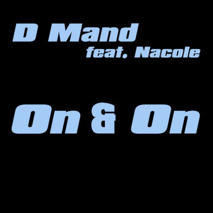 D Mand feat. Nacole - On & On