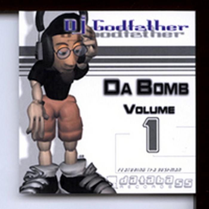 DJ GODFATHER - Da Bomb Vol 1