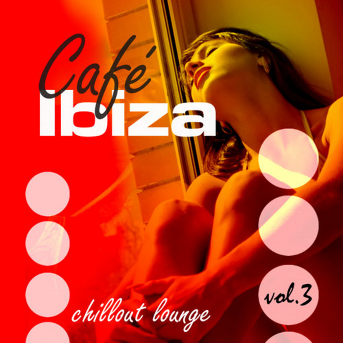 CAFE IBIZA/VARIOUS - Chillout Lounge: Vol 3