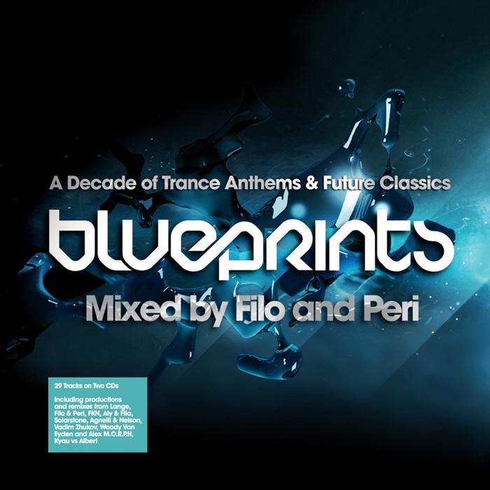 FILO & PERI/VARIOUS - Blueprints - A Decade Of Trance Anthems & Future Classics