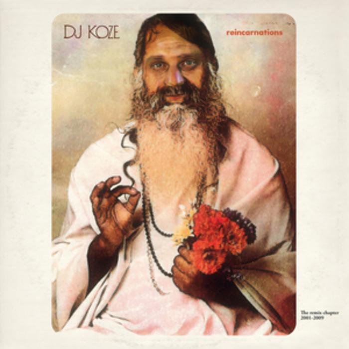 DJ KOZE/VARIOUS - Reincarnations - The Remix Chapter 2001 - 2009