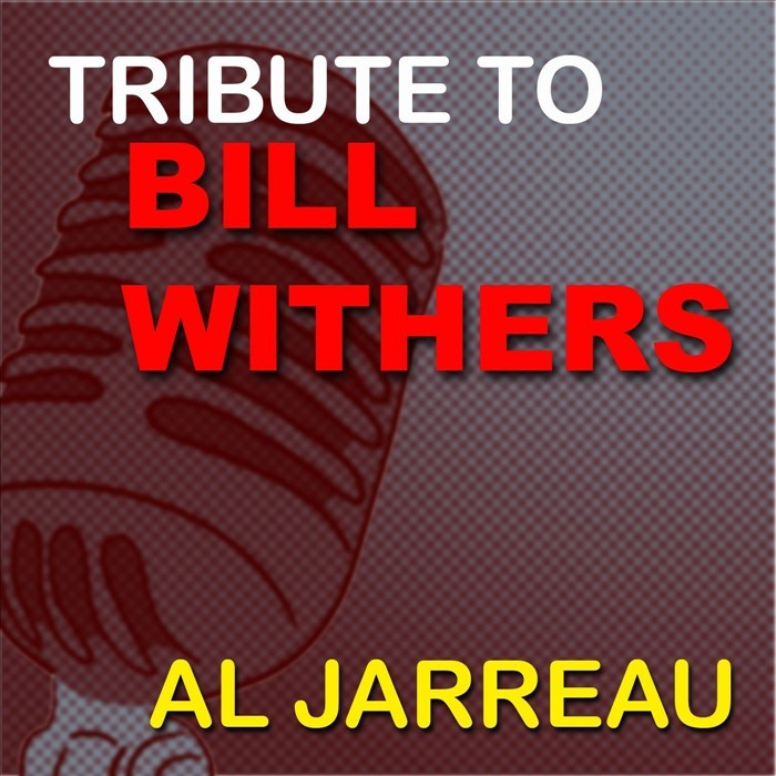 JARREAU, Al - Tribute To Bill Withers