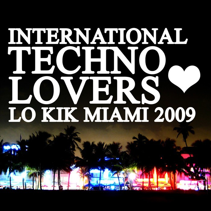 VARIOUS - Lo Kik Miami 2009 - International Techno Lovers
