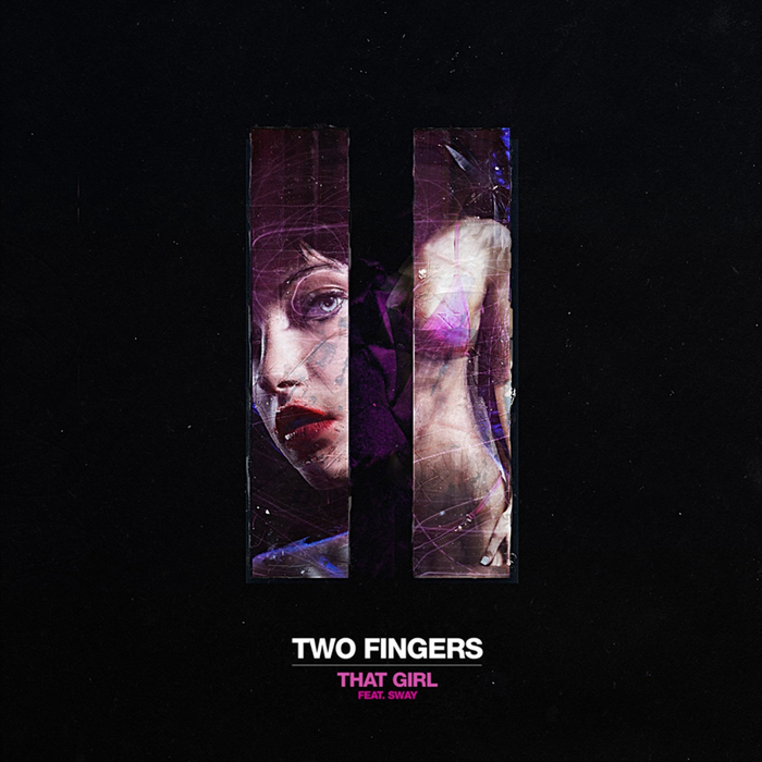 TWO FINGERS feat SWAY - That Girl