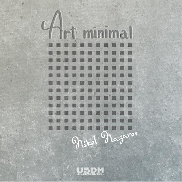 NAZAROV, Nikol - Art Minimal