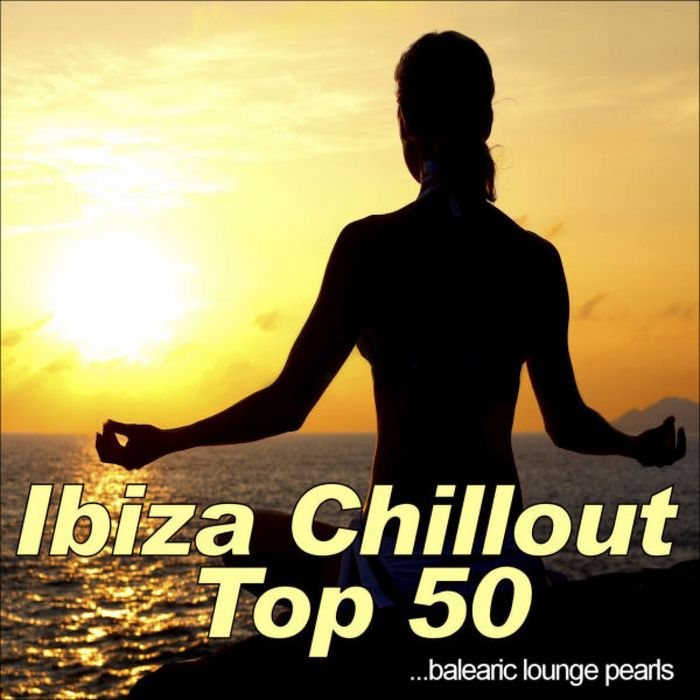 VARIOUS - Ibiza Chillout Top 50 (Balearic Lounge Pearls)