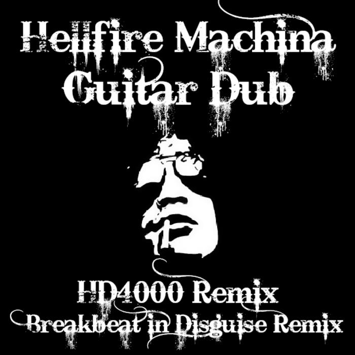 HELLFIRE MACHINA/HD4000 - Guitar Dub