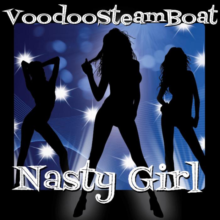 VOODOOSTEAMBOAT/HD4000 - Nasty Girl