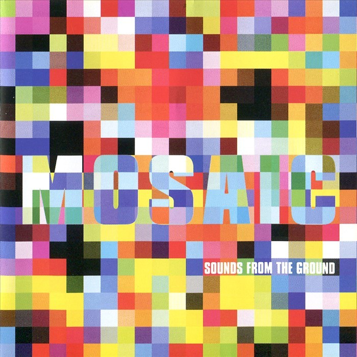 SOUNDS FROM THE GROUND - Mosaic