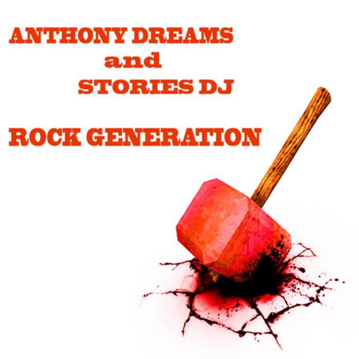 STORIES DJ/ANTHONY DREAMS - Rock Generation