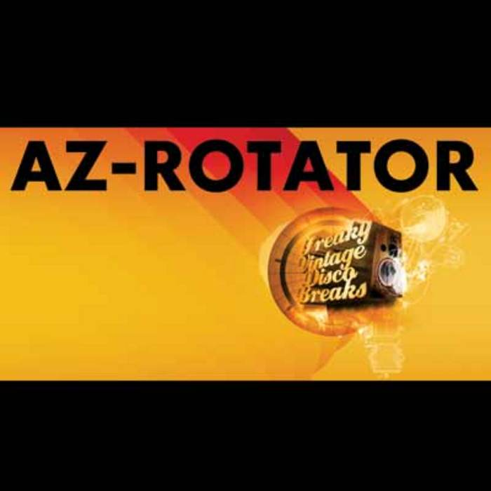 AZ ROTATOR - Freaky Vintage Disco Breaks