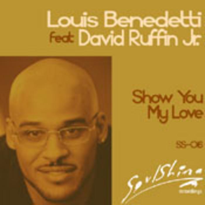 BENEDETTI, Louis feat DAVID RUFFIN JR - Show You My Love
