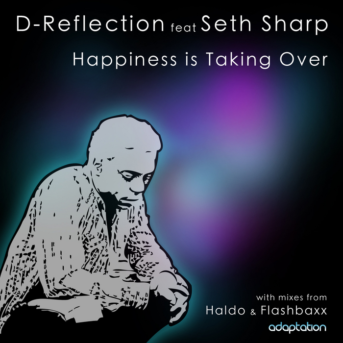 D REFLECTION feat SETH SHARP - Happiness Is Taking Over