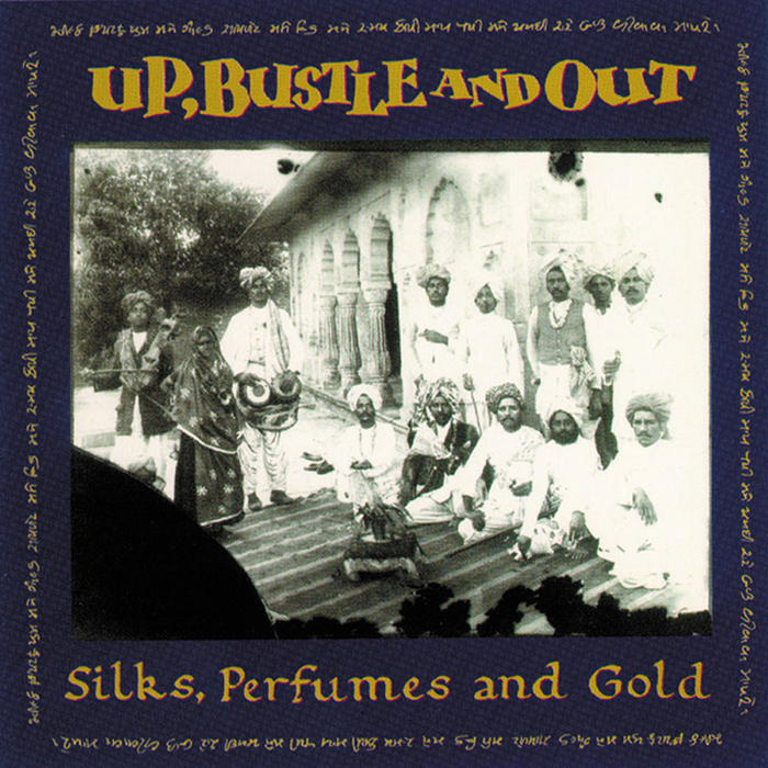 UP BUSTLE & OUT - Silks Perfumes & Gold